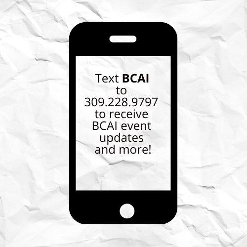 Text BCAI to 309.228.9797 to receive BCAI event updates and more!